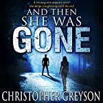 And Then She Was Gone | Christopher Greyson