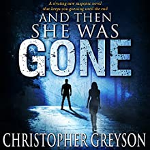 And Then She Was Gone Audiobook by Christopher Greyson Narrated by Andrew Tell