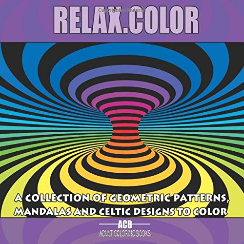 Relax.Color: Coloring Book for Adults With 60 Pictures in 3 Categories: 20 Geometric Patterns, 20 Mandalas and 20 Celtic Designs [8.5 x 8.5 Inches / Purple & Black] PDF