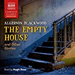 The Empty House and Other Ghost Stories | Algernon Blackwood