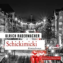 Schickimicki (Kommissar Alois Schön 2) Hörbuch von Ulrich Radermacher Gesprochen von: Thomas Birnstiel