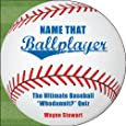 "Name That Ballplayer: The Ultimate Baseball ""Whodunnit?"" Quiz Book"