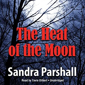 The Heat of the Moon: A Rachel Goddard Mystery, Book 1 | [Sandra Parshall]