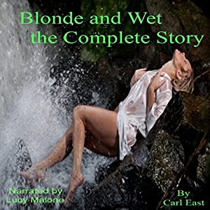 Blonde and Wet the Complete Story Audiobook