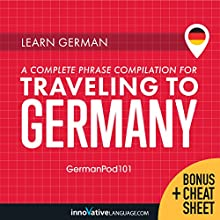 Learn German: A Complete Phrase Compilation for Traveling to Germany Discours Auteur(s) :  Innovative Language Learning LLC Narrateur(s) :  GermanPod101.com