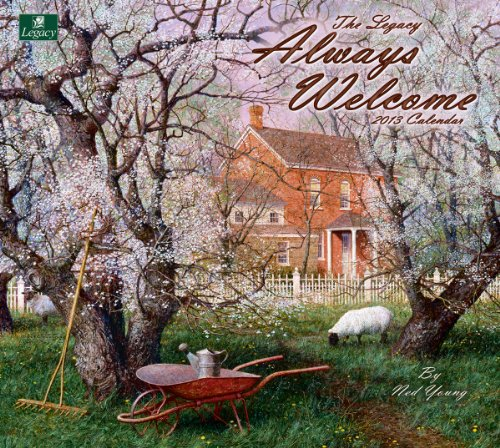 Cheap Legacy 2013 Wall Calendar, Always Welcome by Ned Young (WCA9251) (B0089K391U)