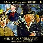 Wer ist der Verräter? | Johann Wolfgang von Goethe