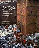 echange, troc Jacques Mercier, Claude Lepage - Lalibela : Capitale de l'art monolithe d'Ethiopie