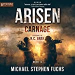 Carnage: Arisen, Book 12 | Michael Stephen Fuchs