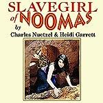 Slavegirl of Noomas | Charles Nuetzel,Heidi Garrett