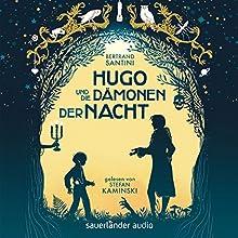 Hugo und die Dämonen der Nacht Hörbuch von Bertrand Santini Gesprochen von: Stefan Kaminski