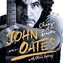 Change of Seasons: A Memoir Audiobook by John Oates, Chris Epting Narrated by Chris Epting, John Oates
