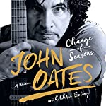 Change of Seasons: A Memoir | John Oates,Chris Epting