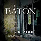 The Eaton Hörbuch von John K. Addis Gesprochen von: Jeff Hays