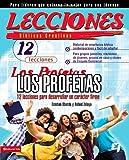 Lecciones biblicas creativas: Los Profetas: 12 lecciones para desarrollar un carácter firme (Especialidades Juveniles / Lecciones bíblicas creativas) (Spanish Edition)