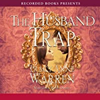 The Husband Trap (       UNABRIDGED) by Tracy Anne Warren Narrated by Bianca Amato
