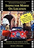 Inspector Morse on Location: The Companion to the Original and Bestselling Guide to the Oxford of Inspector Morse Including Lewis Fully Illustrated with Location Maps