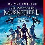 Das Buch der Nacht (Die schwarzen Musketiere 1) | Oliver Pötzsch