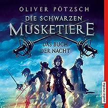 Das Buch der Nacht (Die schwarzen Musketiere 1) Hörbuch von Oliver Pötzsch Gesprochen von: Götz Otto