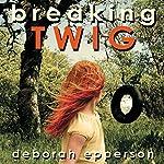 Breaking TWIG | Deborah Epperson