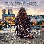 Paris, He Said   Christine Sneed