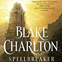 Spellbreaker Audiobook by Blake Charlton Narrated by Kevin T. Collins