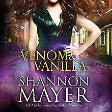 Venom & Vanilla: The Venom Trilogy, Book 1 Audiobook by Shannon Mayer Narrated by Saskia Maarleveld