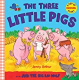 Jenny Arthur The Three Little Pigs: ..and the Big Bad Wolf (Pop Up Carousel)