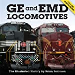 GE and EMD Locomotives: The Illustrat...