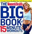 The Womens Health Big Book Of 15-minute Workouts A Leaner Sexier Healthier You--in 15 Minutes A Day