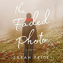 The Faded Photo Audiobook by Sarah Price Narrated by Tanya Eby