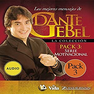 Serie Motivacional: Los mejores mensajes de Dante Gebel [Motivational Series: The Best Messages of Dante Gebel] Speech