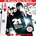 21: Bringing Down the House: The Inside Story of Six M.I.T. Students Who Took Vegas for Millions Audiobook by Ben Mezrich Narrated by Johnny Heller