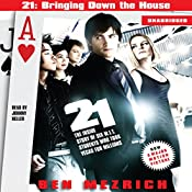 21: Bringing Down the House: The Inside Story of Six M.I.T. Students Who Took Vegas for Millions | [Ben Mezrich]