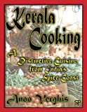 Anoo Verghis Kerala Cooking: A Distinctive Cuisine from India's Spice Coast