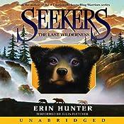The Last Wilderness: Seekers #4 | [Erin Hunter]