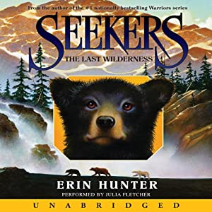 The Last Wilderness: Seekers #4 | [Erin Hunter]