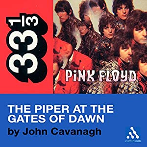Pink Floyd's Piper at the Gates of Dawn (33 1/3 Series) Audiobook