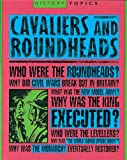 Cavaliers and Roundheads (History Topics) (0749651938) by Adams, Simon