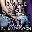 Double Dare Audiobook by R. L. Mathewson Narrated by Fran Jules