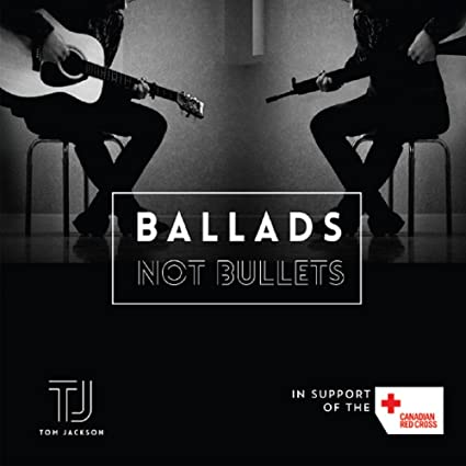 Tom Jackson – Ballads Not Bullets