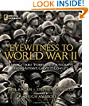 Eyewitness to World War II: Unforgett...