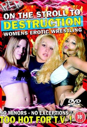Women'S Erotic Wrestling (Wew) - On The Stroll To Destruction [DVD] [2006]