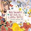 Big Secrets For Not So Little Girls