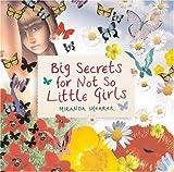 Big Secrets For Not So Little Girls