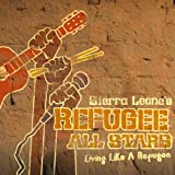 Living Like a Refugee ~ The Refugee All Stars...