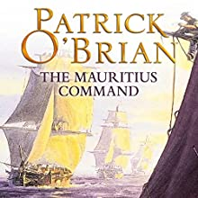 The Mauritius Command: Aubrey-Maturin Series, Book 4 Audiobook by Patrick O'Brian Narrated by Ric Jerrom