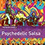 Rough Guide to Psychedelic Salsa