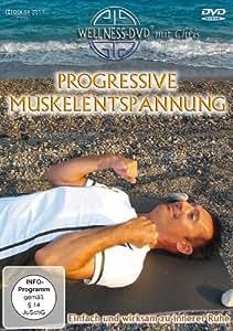 Progressive Muskelentspannung - Einfach und wirksam zu innerer Ruhe