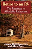 img - for Retire to an RV: The Roadmap to Affordable Retirement book / textbook / text book